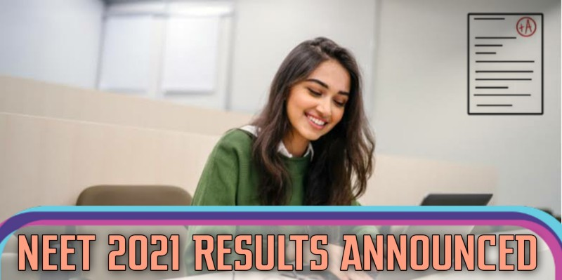 Neet Results 2021: Release Date, Cut Off Marks, Check Ranks